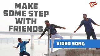 Make Some Step with Friends | Telugu Music Video 2019 | By Aryan | TeluguOne - TELUGUONE