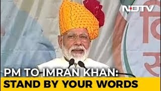 """On Pulwama, PM Modi's Dare For Imran Khan, """"Son Of A Pathan"""" - NDTV"""
