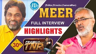 Cameraman Meer Interview Highlights || Frankly With TNR #30 || Talking Movies With iDream - IDREAMMOVIES