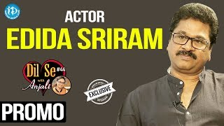 Actor Edida Sriram Exclusive Interview - Promo || Dil Se With Anjali #44 - IDREAMMOVIES