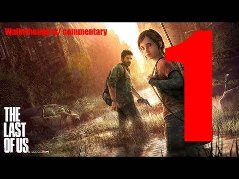 The Last of Us - Walkthrough w/ Commentary - Part 1 [HD]