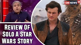 Rajeev Masand Review Of Solo  A Star Wars Story | CNN News18 - IBNLIVE