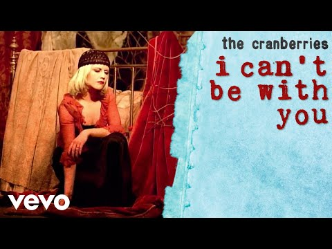 The Cranberries - I Cant Be With You