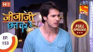Jijaji Chhat Per Hai - Ep 153 - Full Episode - 9th August, 2018 - SABTV