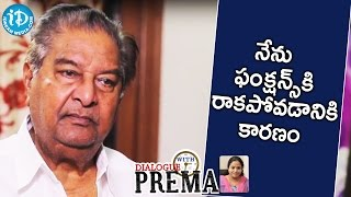 Kaikala Satyanarayana Reveals Reason Behind Avoiding Functions || Dialogue With Prema - IDREAMMOVIES