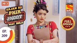 Sajan Re Phir Jhoot Mat Bolo - Ep 209 - Full Episode - 14th March, 2018 - SABTV