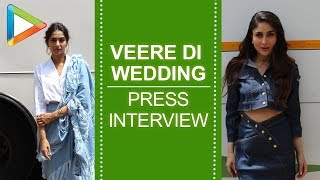 Kareena Kapoor Khan - press interview | Veere Di Wedding | Sonam Kapoor - HUNGAMA