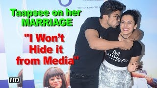 Taapsee on her MARRIAGE – I Won't Hide it from Media - BOLLYWOODCOUNTRY