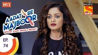 Aadat Se Majboor - Ep 74 - Webisode - 12th January, 2018 - SABTV