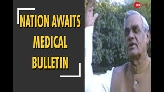 Nation awaits medical bulletin of AIIMS to know about the present health of Atalji - ZEENEWS