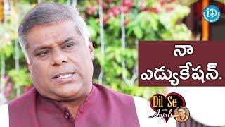 Ashish Vidyarthi About His Educational Background || Dil Se With Anjali - IDREAMMOVIES