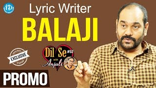 Lyric Writer Balaji Exclusive Interview - Promo || Dil Se With Anjali #52 - IDREAMMOVIES