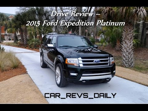 HD Road Test Review - 2015 Ford Expedition EL Platinum with Car-Revs-Daily.com