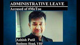 #MeToo movement: Accused Ashish Patil sent on 'administrative leave' by Yash Raj Films - ITVNEWSINDIA
