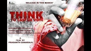 "THINK "" To Cast Ur Vote ""    LATEST TELUGU SHORT FILM    Film By PRASANTH GANARAU - YOUTUBE"