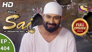 Mere Sai - Ep 404 - Full Episode - 11th April, 2019 - SETINDIA