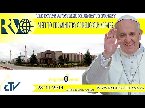 Pope Francis in Turkey: Visit to the President of Religious Affairs - 2014.11.28