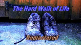 Royalty Free :The Hard Walk of Life Remastered
