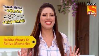Your Favorite Character | Babita Wants To Relive Memories | Taarak Mehta Ka Ooltah Chashmah - SABTV