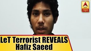 LeT terrorist REVEALS Hafiz Saeed is training 450 people to be suicide bombers - ABPNEWSTV