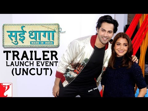 Sui Dhaaga - Made In India | Trailer Launch Uncut | Anushka Sharma | Varun Dhawan