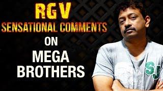 RGV Sensational Comments on Pawan Kalyan & Chiranjeevi - TELUGUFILMNAGAR