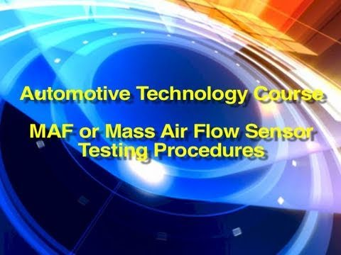 Automotive Technology Course | MAF or Mass Air Flow Sensor Testing