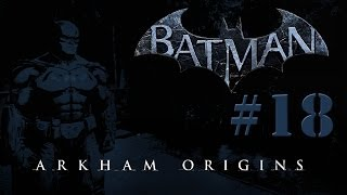 [Gameplay] Batman Arkham Origins Capítulo 18