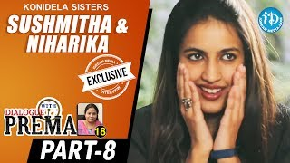 Konidela Sisters Sushmitha & Niharika Interview Part #8   Dialogue With Prema   Celebration Of Life - IDREAMMOVIES