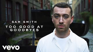 Sam Smith - Too Good At Goodbyes (Official Video) ( 2017 )