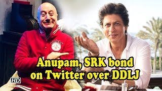 Anupam, SRK bond on Twitter over DDLJ - IANSLIVE