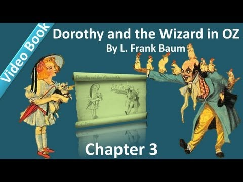 Chapter 03 - Dorothy and the Wizard in Oz by L. Frank Baum - The Arrival of the Wizard