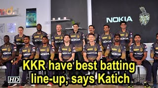IPL 2019 | KKR have best batting line-up, says Katich - IANSINDIA