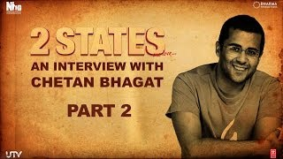 2 States | An Interview with Chetan Bhagat | Part 2 - UTVMOTIONPICTURES