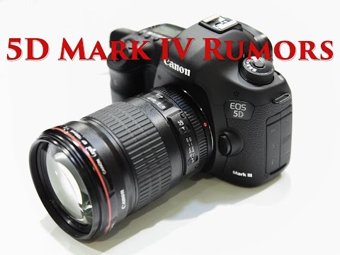 Where is my 5D Mark IV?  More Camera Rumors
