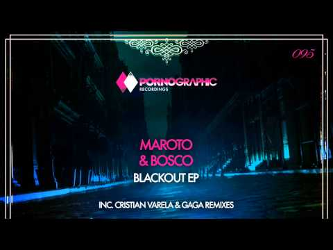 Maroto & Bosco - Blackout (Gaga Remix) [Pornographic Recordings]