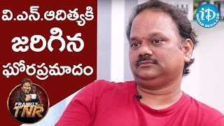Director V N Aditya About An Accident || Frankly With TNR || Talking Movies With iDream - IDREAMMOVIES