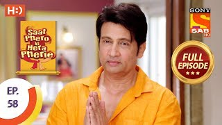 Saat Phero Ki Hera Pherie - Ep 58 - Full Episode - 17th May, 2018 - SABTV
