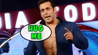 Hug Salman Khan for Rs.10,000