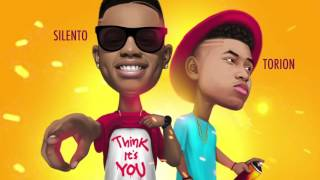 Silento Feat. Torion - Think Its You ( 2015 )