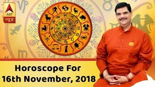 Horoscope for 16th November, 2018 | GuruJi With Pawan Sinha - ABPNEWSTV