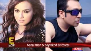 Sana Khan and boyfriend at the wrong side of the law again - TIMESNOWONLINE