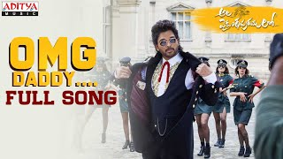 #AlaVaikunthapurramuloo - OMG Daddy Full Song || Allu Arjun || Trivikram | Thaman S |#AA19 - ADITYAMUSIC