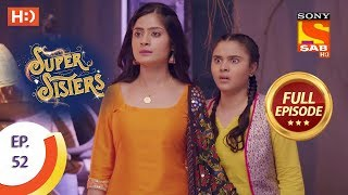 Super Sisters - Ep 52 - Full Episode - 16th October, 2018 - SABTV