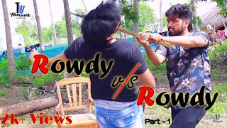Rowdy vs Rowdy  || Latest Telugu Short Film 2019 || November 2019 || Team Work Creations Originals - YOUTUBE