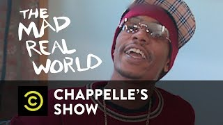 """The Mad Real World"" Pt. 3 - Chappelle's Show - Uncensored - COMEDYCENTRAL"