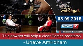 Unave Amirtham 05-09-2016 This powder will help u clear Gastric problems – NEWS 7 TAMIL Show