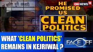 What 'Clean Politics' Remains in Kejriwal AAP? Now? | FACE OFF @ 9.00 | CNN News18 - IBNLIVE