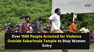 Over 1500 People Arrested for Violence Outside Sabarimala Temple to Stop Women Entry - IBNLIVE