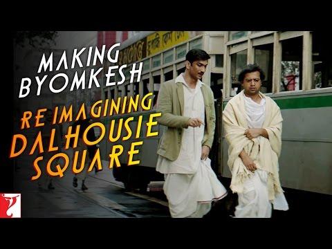 Detective Byomkesh Bakshy - Imagining Dalhousie Square
